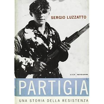«Partigia». Una Storia Della Resistenza