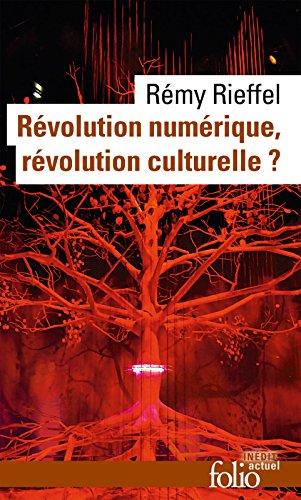 Révolution numérique, révolution culturelle ? (Folio actuel t. 159) par Rémy Rieffel