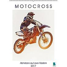 Motocross: Abheben auf zwei Rädern (Wandkalender 2017 DIN A2 hoch): Über Stock und Stein: Motorrad fahren im Gelände (Monatskalender, 14 Seiten )