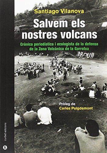 Salvem els nostre volcans por Santiago Vilanova