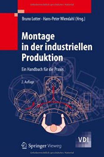 Montage in der industriellen Produktion: Ein Handbuch für die Praxis (VDI-Buch) (Produktion Handbuch)