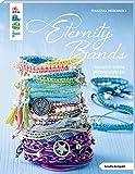 Eternity Bands (kreativ.kompakt.): 30-Minuten-Wickelarmbänder - Franziska Heidenreich