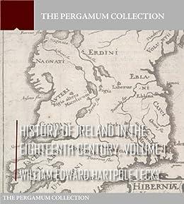 History of Ireland in the Eighteenth Century Volume 1 (English Edition) von [William Edward Hartpole Lecky]