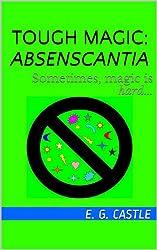 Absenscantia (Tough Magic Book 1)