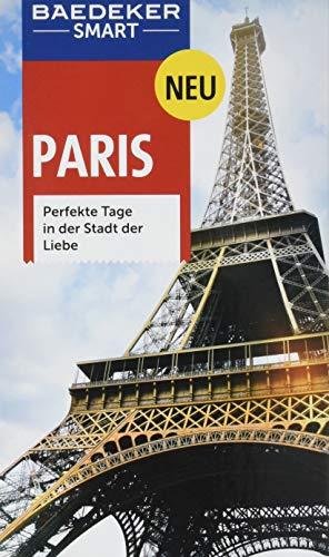 Baedeker SMART Reiseführer Paris: Perfekte Tage in der Stadt der Liebe -