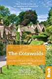 The Cotswolds (Slow Travel): Bradt Slow Travel The Cotswolds: Including Stratford-Upon-Avon, Oxford and Bath