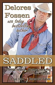 Saddled (Saddle Up Series Book 1) by [Fossen, Delores]