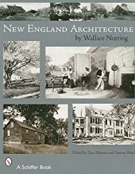 New England's Architecture (Schiffer Book) by Wallace Nutting (2007-07-01)