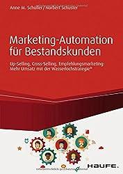 Marketing-Automation für Bestandskunden: Mehr Umsatz mit der Wasserlochstrategie (Haufe Fachbuch)