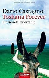 Toskana Forever: Ein Reiseleiter erzählt