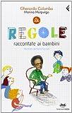 Le regole raccontate ai bambini. Ediz. illustrata