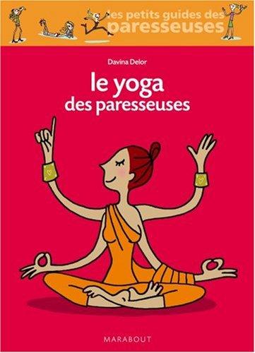 Le yoga des paresseuses par Davina Delor