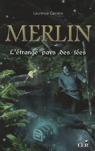 Téléchargez des ebooks gratuitement en pdf Merlin 05  L'étrange pays des fées B00A7FPP5S by Laurence Carrière RTF