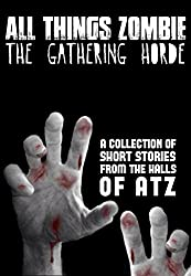 All Things Zombie: The Gathering Horde (English Edition)