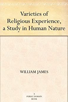 Varieties of Religious Experience, a Study in Human Nature (English Edition) par [James, William]