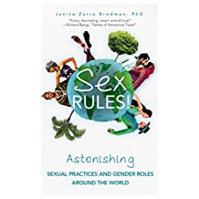 Sex Rules!: Astonishing Sexual Practices and Gender Roles Around the World (Understanding Human Sexuality, Women & Power, Sex and Gender Identity)