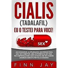 CIALIS (TADALAFIL) eu o testei para você!: As dosagens, A utilização, os erros para não se cometer, uma experiência de vida recompensadora que levanta ... revolucionário! (Portuguese Edition)