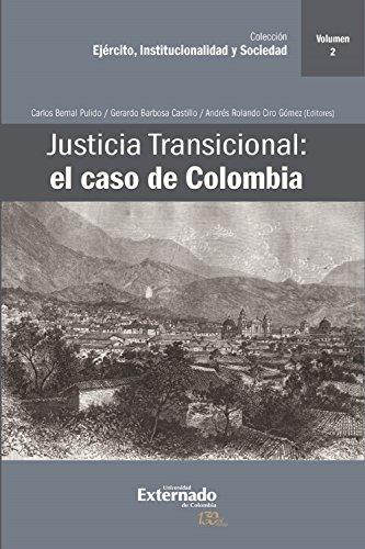 Justicia Transicional: el caso de Colombia: Volumen II