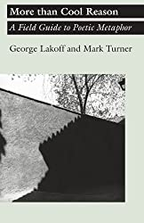 More than Cool Reason: A Field Guide to Poetic Metaphor by George Lakoff (1989-12-23)