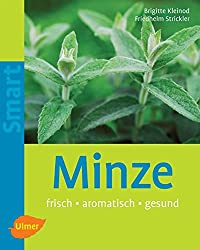 Minze: Frisch - gesund - pflegeleicht (Smart Gartenbuch)