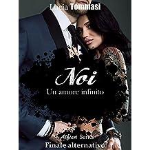 Noi - Un amore infinito #Finale alternativo Alfieri Series