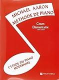 Méthode de Piano - Cours Élémentaire 2ème Volume : L'Etude du Piano modernisée / Michael Aaron | Michael Aaron