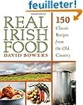 Real Irish Food: 150 Classic Recipes...