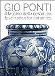 Gio Ponti: Il fascino della ceremica...