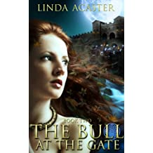 The Bull At The Gate (Torc of Moonlight Book 2)