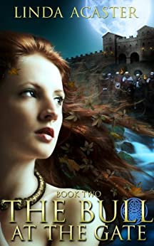 The Bull At The Gate (Torc of Moonlight Book 2) by [Acaster, Linda]
