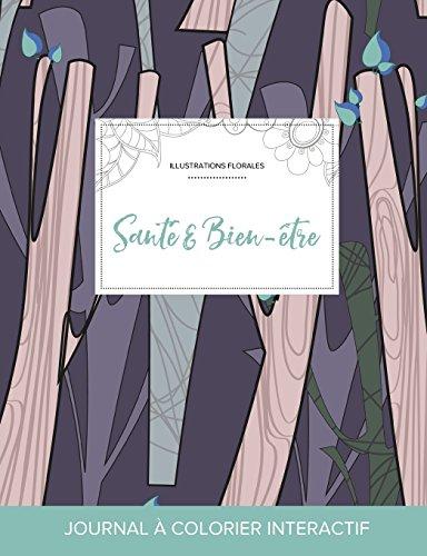 Journal de Coloration Adulte: Sante & Bien-Etre (Illustrations Florales, Arbres Abstraits)