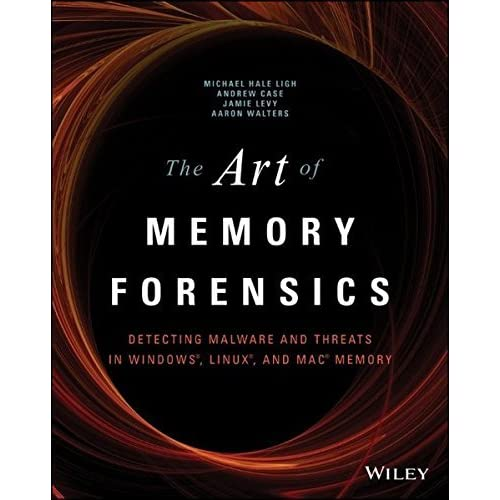 The Art of Memory Forensics: Detecting Malware and Threats in Windows, Linux, and Mac Memory by Michael Hale Ligh Andrew Case Jamie Levy AAron Walters(2014-07-28)