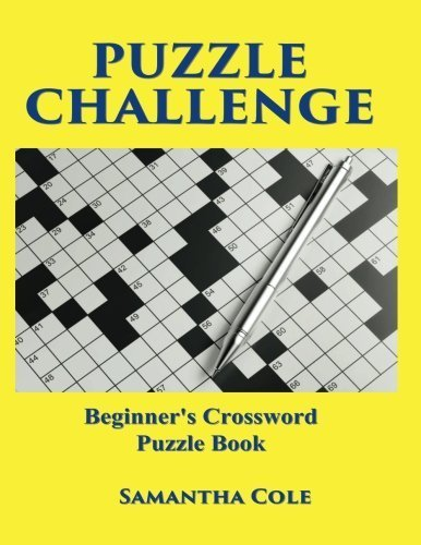 Puzzle Challenge: .Beginner's Crossword Puzzle Book by Samantha Cole (2015-06-15)