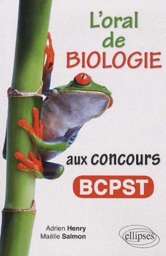 L'oral de biologie aux concours BCPST par Adrien Henry