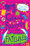 My Great Success and Other Failures (My Best Friend...)
