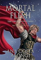 Mortal Flesh: The Last Hero of Pompeii