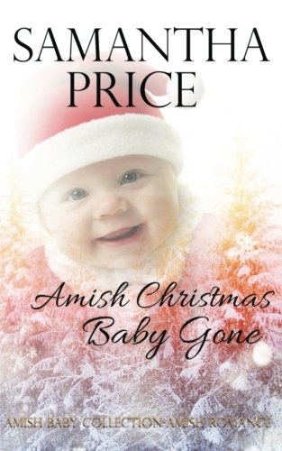 Amish Christmas Baby Gone Amish Baby Collection Volume 6