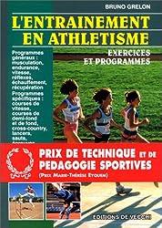 L'Entraînement en athlétisme : Exercices et programmes