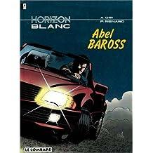 Horizon Blanc vol 1 : Abel Baross