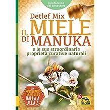 Il Miele di Manuka: e le sue straordinarie proprietà curative naturali
