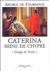 Caterina reine de Chypre : L'otage de Venise