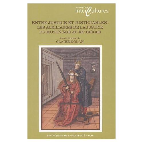 Entre justice et justiciables : Les auxiliaires de la justice du Moyen Age au XXe siècle