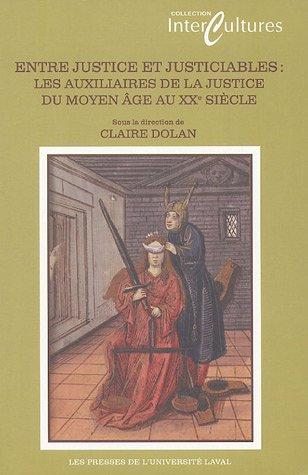 Entre justice et justiciables : Les auxiliaires de la justice du Moyen Age au XXe siècle par Claire Dolan