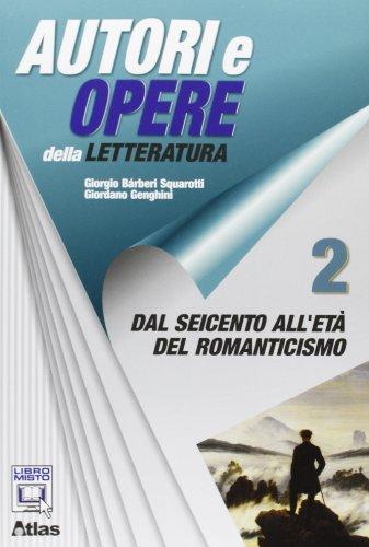 Autori e opere della letteratura italiana. Per le Scuole superiori. Con espansione online: 2