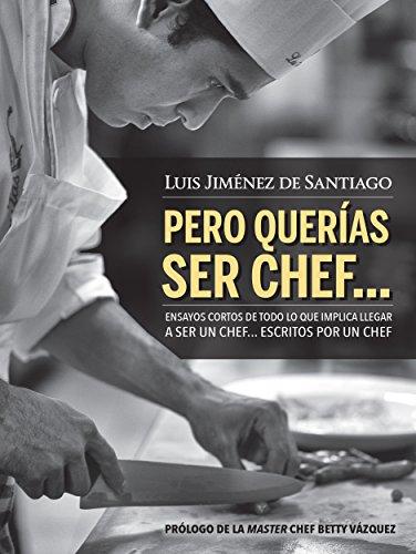 Pero querías ser chef... eBook: Luis Jiménez de Santiago: Amazon.es ...