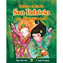 Celebra El Dia De San Patricio Con Samantha Y Lola / Celebrate St. Patrick's Day With Samantha And Lola (Cuentos Para Celebrar / Stories to Celebrate)