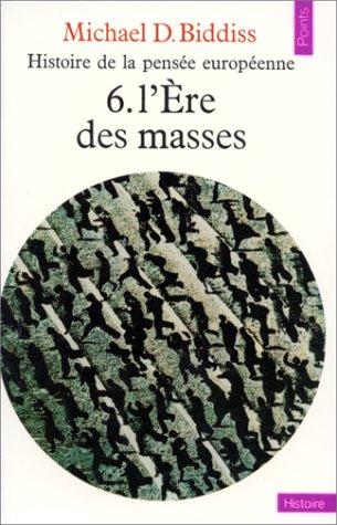 Histoire de la pensée européenne, tome 6 : L'ère des masses