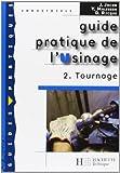 Guide pratique de l'Usinage - Tome 2, Tournage