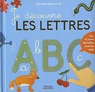 Je découvre les lettres par Anne Baudier