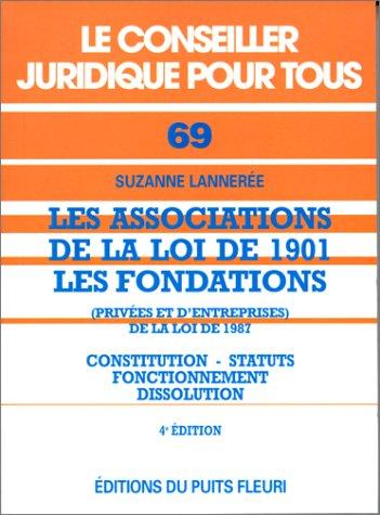 Associations loi 1901 et Fondations : constitution, statuts, fonctionnement, numéro 69, 4ème édition